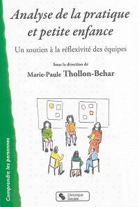 Analyse de la pratique et petite enfance : un soutien à la réflexivité des équipes