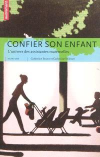 Confier son enfant : l'univers des assistantes maternelles