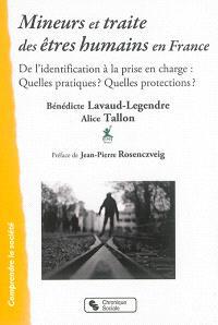 Mineurs et traite des êtres humains en France : de l'identification à la prise en charge : quelles pratiques ? quelles protections ?