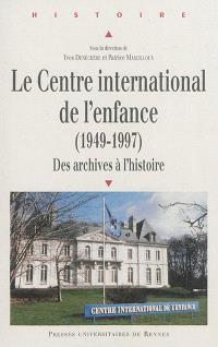 Le Centre international de l'enfance (1949-1997) : des archives à l'histoire