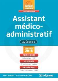 Assistant médico-administratif : branches secrétariat médical et assistance de régulation médicale : catégorie B, concours 2016