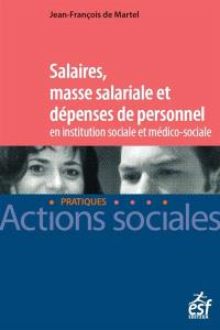 Salaires, masse salariale et dépenses de personnel en institution sociale et médico-sociale