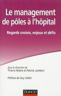Le management de pôles à l'hôpital : regards croisés, enjeux et défis