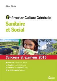 Thèmes de culture générale, sanitaire et social : concours et examens 2015
