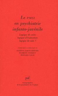 Le PMSI en psychiatrie juvéno-infantile : logique de soin, logique d'évaluation et logique de coût ?