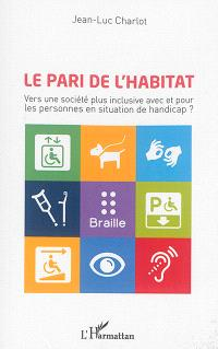 Le pari de l'habitat : vers une société plus inclusive avec et pour les personnes en situation de handicap ?