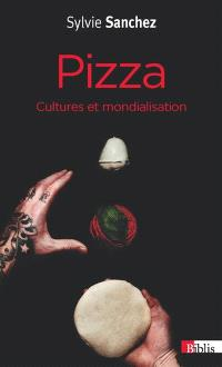 Pizza : cultures et mondialisation