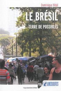 Le Brésil : terre de possibles