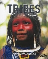 Tribus : les peuples premiers = Tribes : the first people