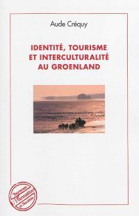 Identité, tourisme et interculturalité au Groenland
