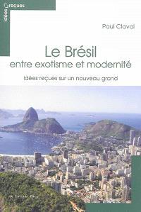 Le Brésil, entre exotisme et modernité : idées reçues sur un nouveau grand