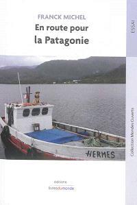En route pour la Patagonie : de Puero Montt à Puerto Natales, tribulations anthropologiques autour du voyage et sur les traces des nomades au sud du Chili