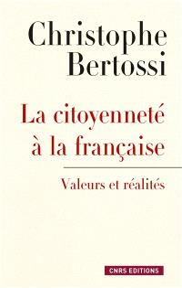 La citoyenneté à la française : valeurs et réalités