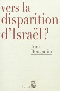 Vers la disparition d'Israël ?