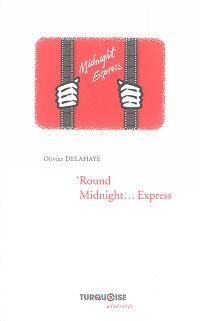 'Round Midnight... express