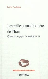 Les mille et une frontières de l'Iran : quand les voyages forment la nation