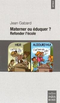 Materner ou éduquer ? : refonder l'école