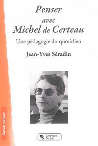 Penser avec Michel de Certeau : une pédagogie du quotidien