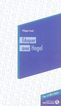Eduquer avec Hegel : conférence à destination des parlementaires prononcée le 3 juin 2015
