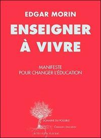 Enseigner à vivre : manifeste pour changer l'éducation