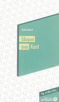 Eduquer avec Kant : la liberté, la règle et l'exemple : conférence à destination des parlementaires prononcée le 25 novembre 2015