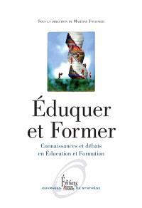 Eduquer et former : connaissances et débats en éducation et formation