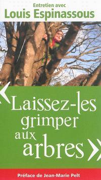 Laissez-les grimper aux arbres : entretien avec Louis Espinassous