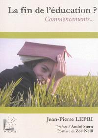 La fin de l'éducation ? : commencements...