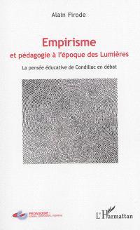 Empirisme et pédagogie à l'époque des Lumières : la pensée éducative de Condillac en débat
