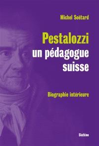 Pestalozzi, un pédagogue suisse : biographie intérieure