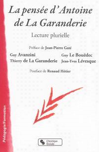 La pensée d'Antoine de La Garanderie : lecture plurielle