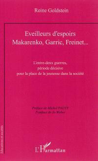 Eveilleurs d'espoirs : Makarenko, Garric, Freinet... : l'entre-deux-guerres, période décisive pour la place de la jeunesse dans la société