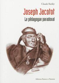 Joseph Jacotot : le pédagogue paradoxal