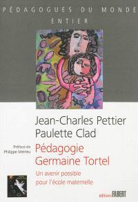 Pédagogie Germaine Tortel : un avenir possible pour l'école maternelle