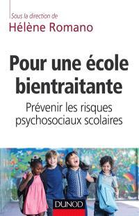 Pour une école bientraitante : prévenir les risques psychosociaux scolaires
