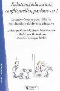 Relations éducatives conflictuelles, parlons-en ! : le dessin-langage pour réfléchir aux situations de violence éducative