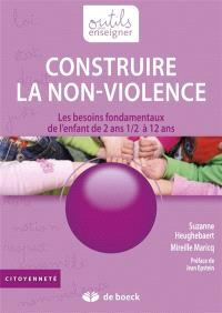 Construire la non-violence : les besoins fondamentaux de l'enfant de 2 ans et demi à 12 ans