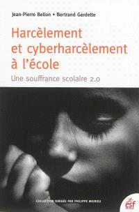Harcèlement et cyber-harcèlement à l'école : une souffrance scolaire 2.0