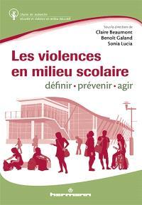 Les violences en milieu scolaire : définir, prévenir et réagir