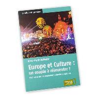 Europe et culture, un couple à réinventer ? : essai sur 50 ans de coopération culturelle européenne