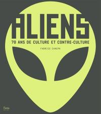 Aliens : 70 ans de culture et contre-culture