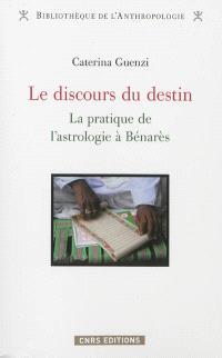 Le discours du destin : la pratique de l'astrologie à Bénarès