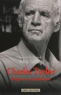 Charles Taylor : religion et sécularisation