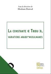 La constante tribu, variations arabo-musulmanes