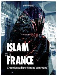 L'islam et la France : chroniques d'une histoire commune