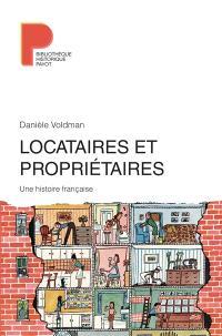 Locataires et propriétaires : une histoire française : XVIIIe-XXIe siècle