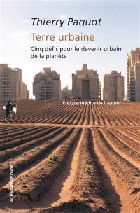 Terre urbaine : cinq défis pour le devenir urbain de la planète