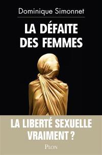 La défaite des femmes : la liberté sexuelle, vraiment ?