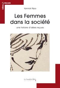 Les femmes dans la société : une histoire d'idées reçues