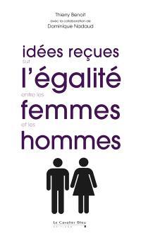 Idées reçues sur l'égalité entre les femmes et les hommes